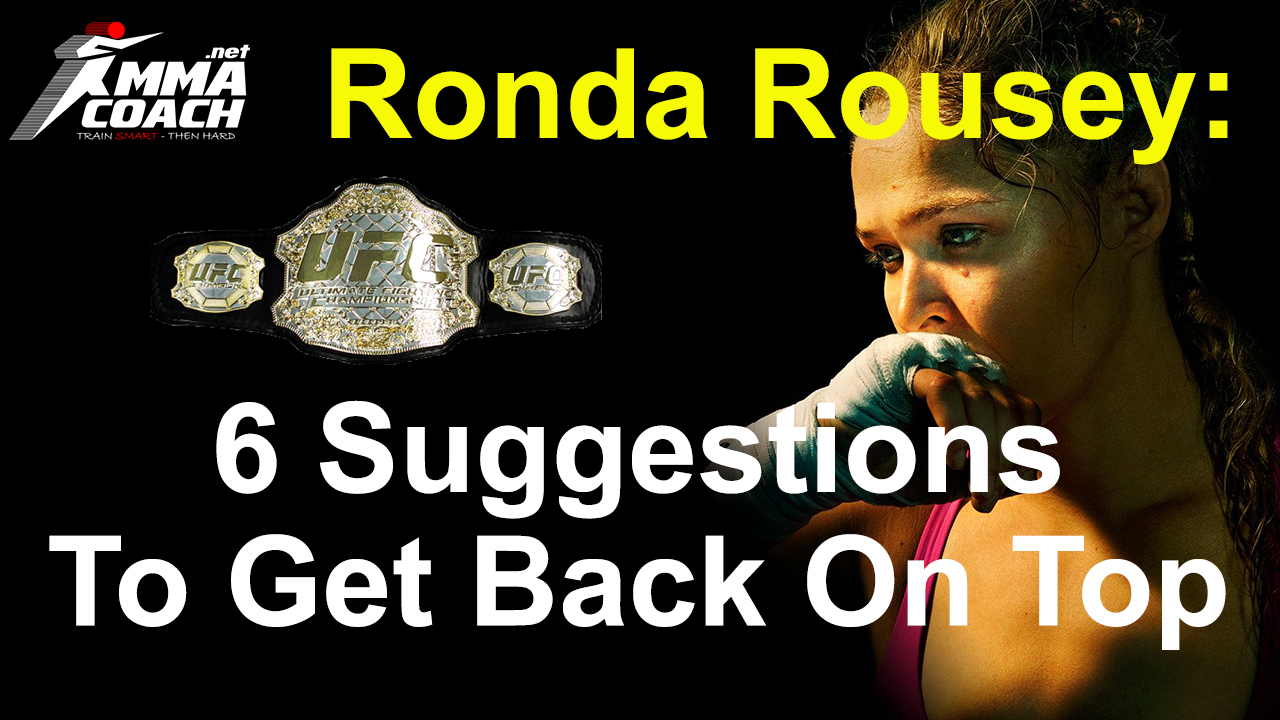 What Ronda Rousey Needs To Do To Get Back On Top – 6 Suggestions