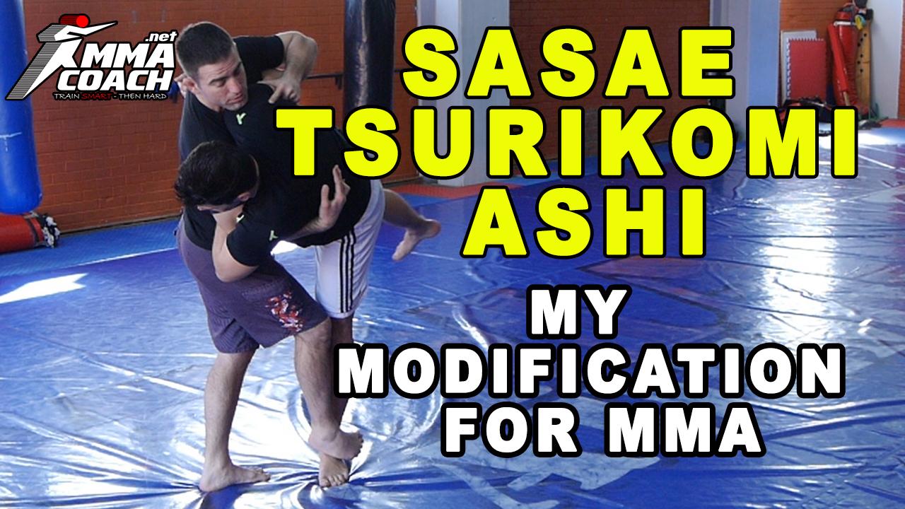 Sasae Tsuri-Komi Ashi: My Modification For MMA