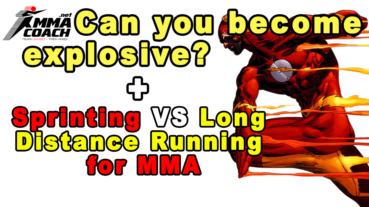 Can You Become More Explosive + Sprinting VS Long Distance Running for MMA
