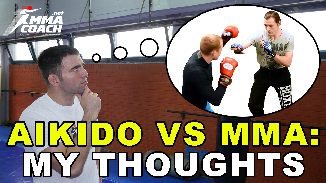Aikido VS MMA - MY THOUGHTS