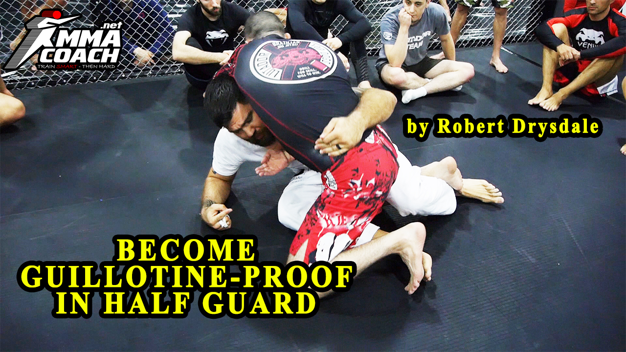 Become Guillotine-Proof in Half-Guard by Robert Drysdale